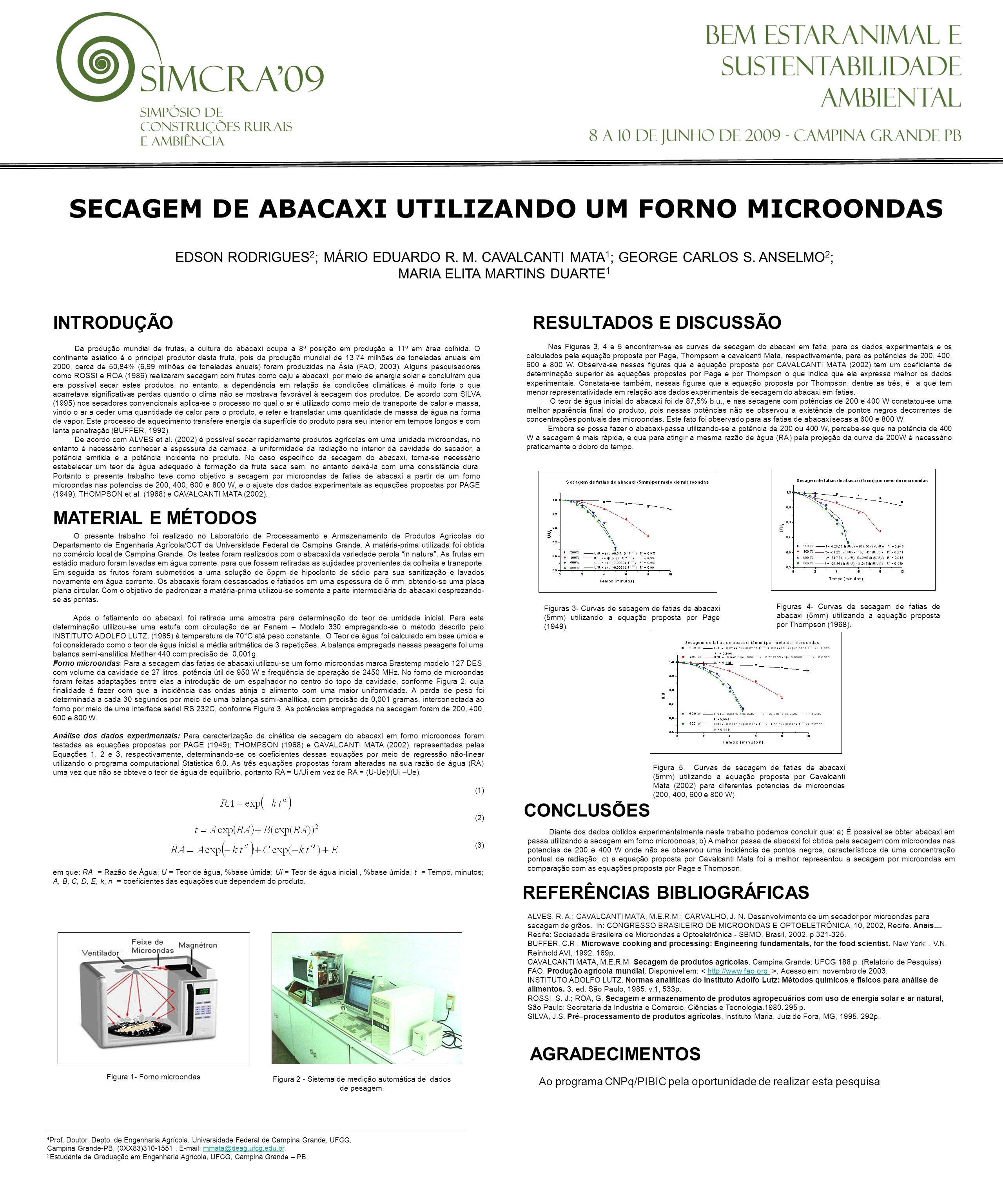 EDSON RODRIGUES 2 ; MÁRIO EDUARDO R.M. CAVALCANTI MATA 1 ; GEORGE CARLOS S.
