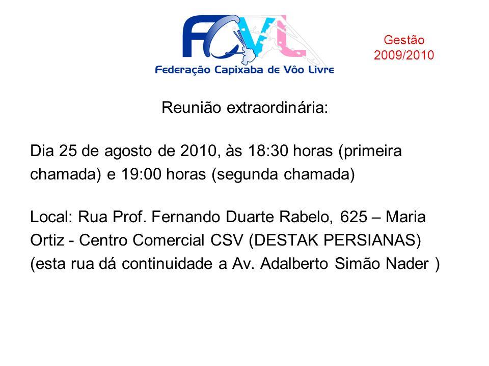Reunião extraordinária: Dia 25 de agosto de 2010, às 18:30 horas (primeira chamada) e 19:00 horas (segunda chamada) Local: Rua Prof. Fernando Duarte R