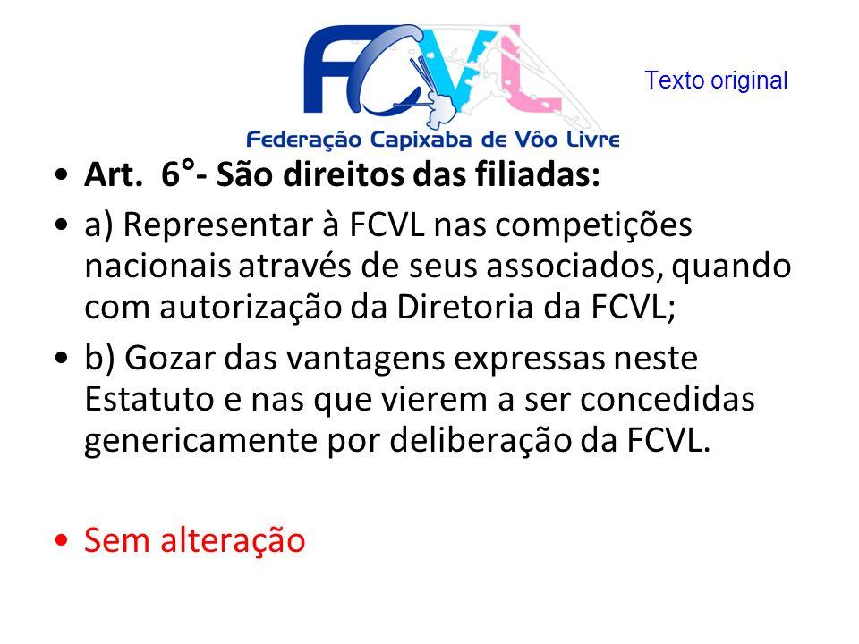Art. 6°- São direitos das filiadas: a) Representar à FCVL nas competições nacionais através de seus associados, quando com autorização da Diretoria da