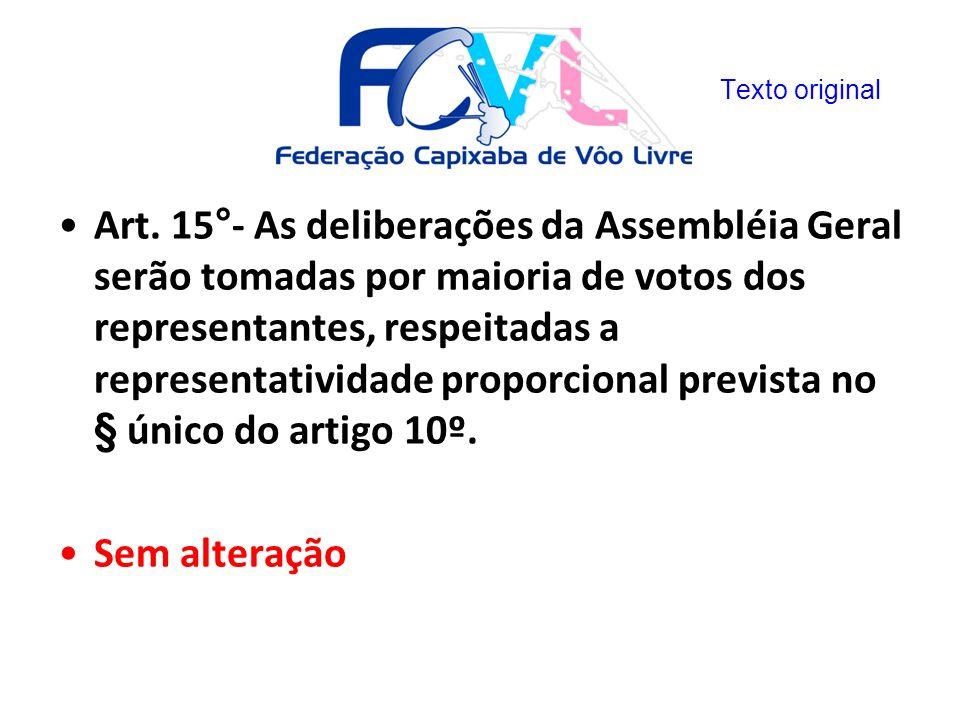 Art. 15°- As deliberações da Assembléia Geral serão tomadas por maioria de votos dos representantes, respeitadas a representatividade proporcional pre