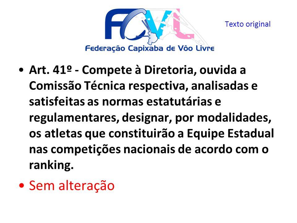 Art. 41º - Compete à Diretoria, ouvida a Comissão Técnica respectiva, analisadas e satisfeitas as normas estatutárias e regulamentares, designar, por