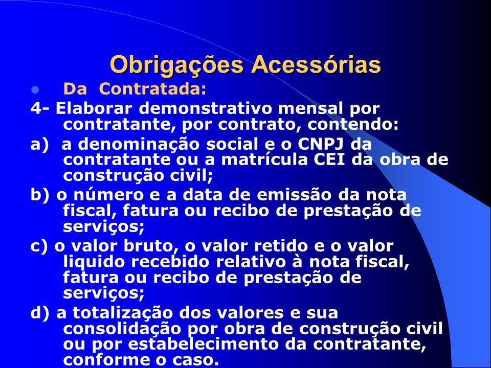 Obrigações Acessórias Da Contratada: 4- Elaborar demonstrativo mensal por contratante, por contrato, contendo: a) a denominação social e o CNPJ da con