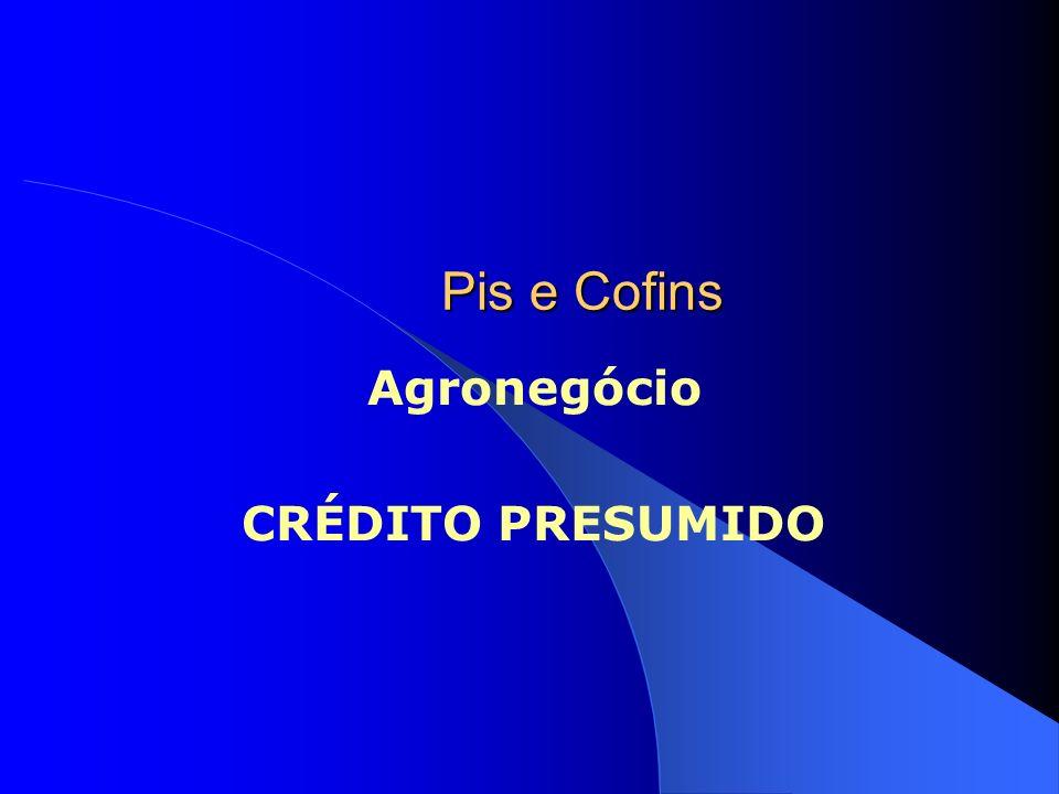 Pis e Cofins Agronegócio CRÉDITO PRESUMIDO