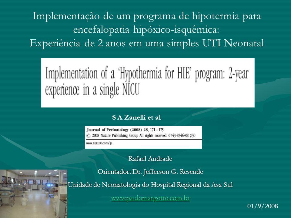 Implementação de um programa de hipotermia para encefalopatia hipóxico-isquêmica: Experiência de 2 anos em uma simples UTI Neonatal S A Zanelli et al