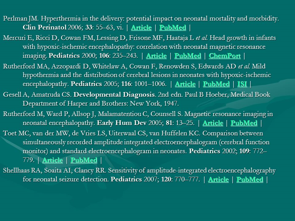 Perlman JM. Hyperthermia in the delivery: potential impact on neonatal mortality and morbidity. Clin Perinatol 2006; 33: 55–63, vi. | Article | PubMed