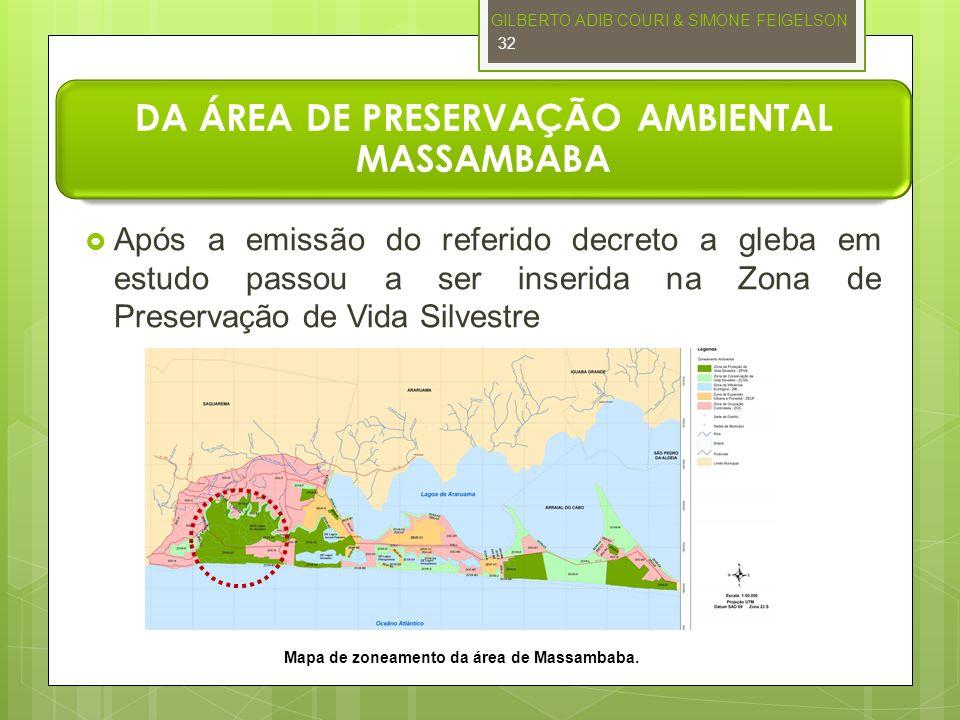 DA ÁREA DE PRESERVAÇÃO AMBIENTAL MASSAMBABA Após a emissão do referido decreto a gleba em estudo passou a ser inserida na Zona de Preservação de Vida
