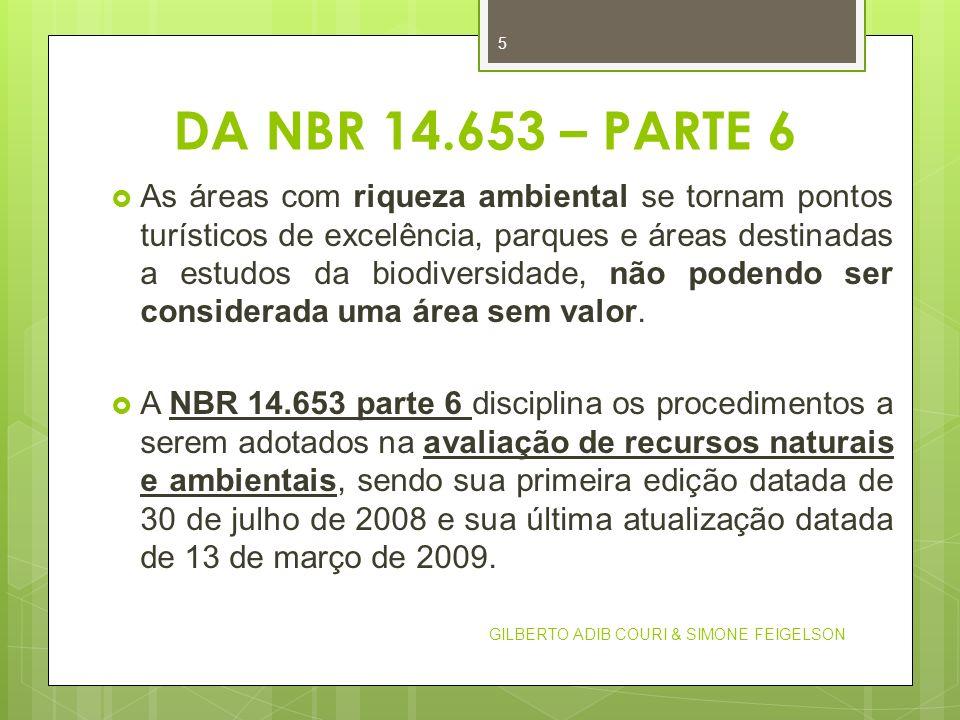 DA NBR 14.653 – PARTE 6 As áreas com riqueza ambiental se tornam pontos turísticos de excelência, parques e áreas destinadas a estudos da biodiversida
