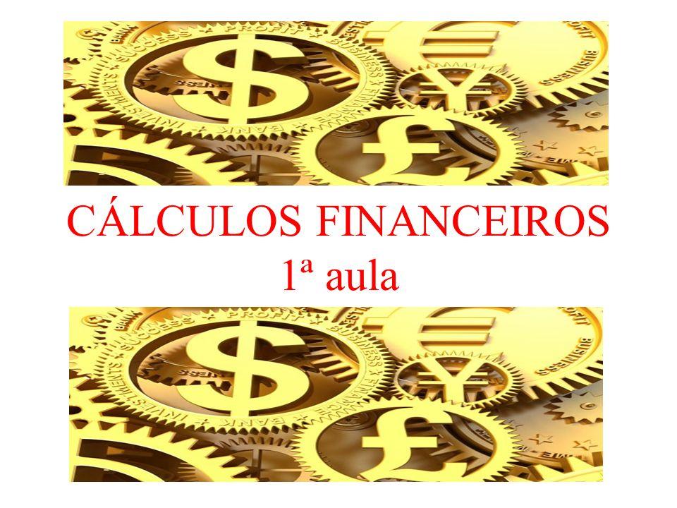 CÁLCULOS FINANCEIROS 1ª aula