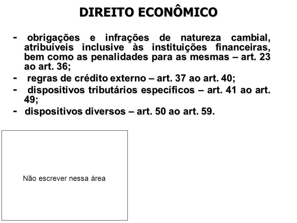 DIREITO ECONÔMICO - obrigações e infrações de natureza cambial, atribuíveis inclusive às instituições financeiras, bem como as penalidades para as mes