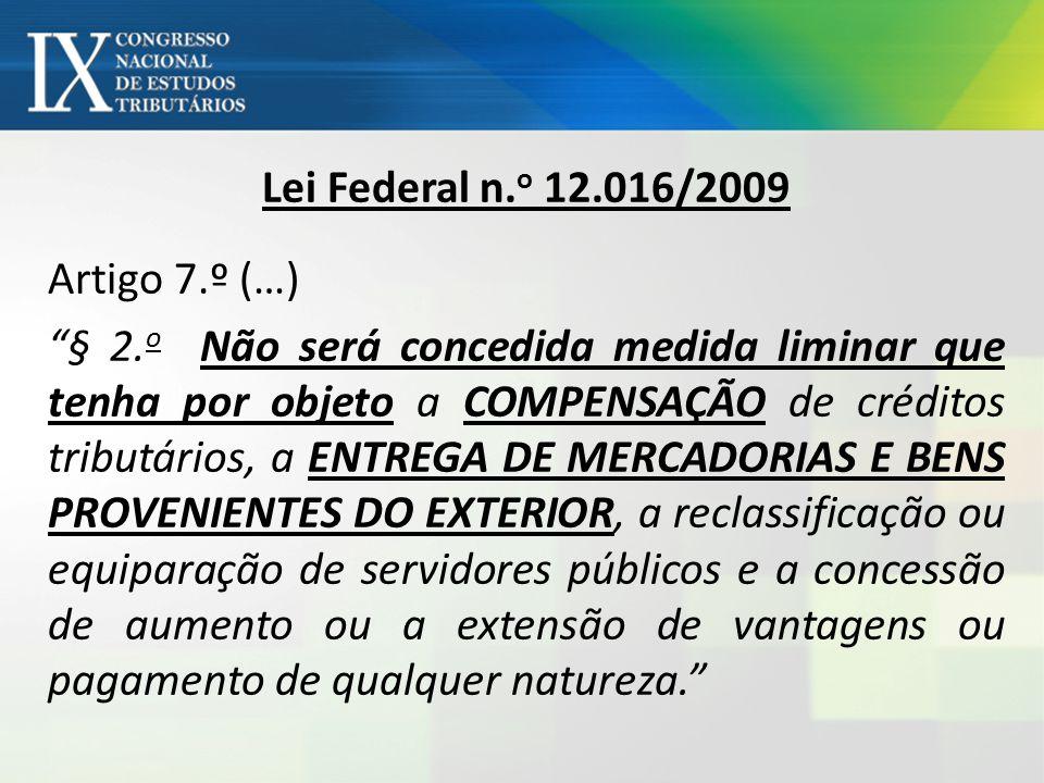 Lei Federal n. o 12.016/2009 Artigo 7.º (…) § 2.