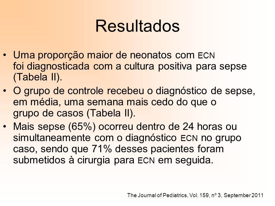 Resultados Uma proporção maior de neonatos com ECN foi diagnosticada com a cultura positiva para sepse (Tabela II). O grupo de controle recebeu o diag