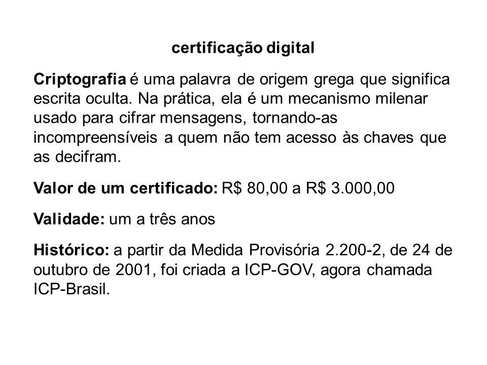 certificação digital CERTIFICADO DIGITAL = R.G. ASSINATURA DIGITAL = CARIMBO ACOMPANHADO DE SELO QUE OS CARTÓRIOS BRASILEIROS COLOCAM PRA RECONHECER F