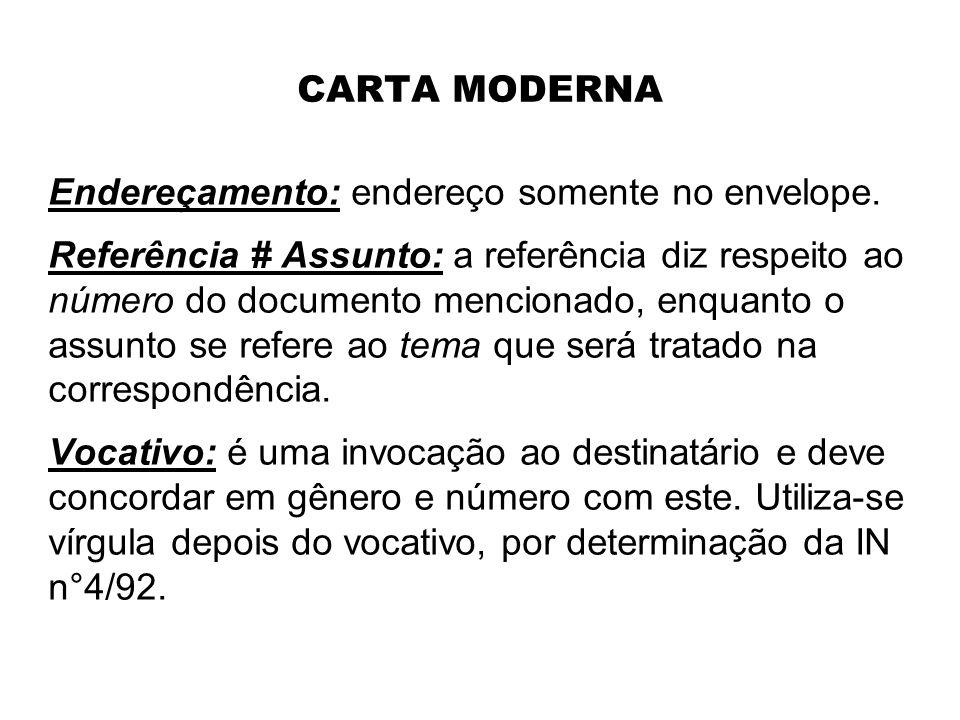 CARTA MODERNA Estilo: em bloco (alinhamento à esquerda), conforme a Instrução Normativa n°133/82, constante no Manual de Redação da Presidência da Rep