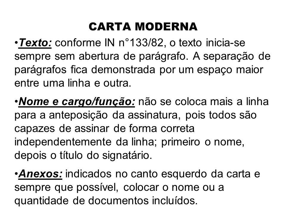 CARTA MODERNA Endereçamento: endereço somente no envelope. Referência # Assunto: a referência diz respeito ao número do documento mencionado, enquanto