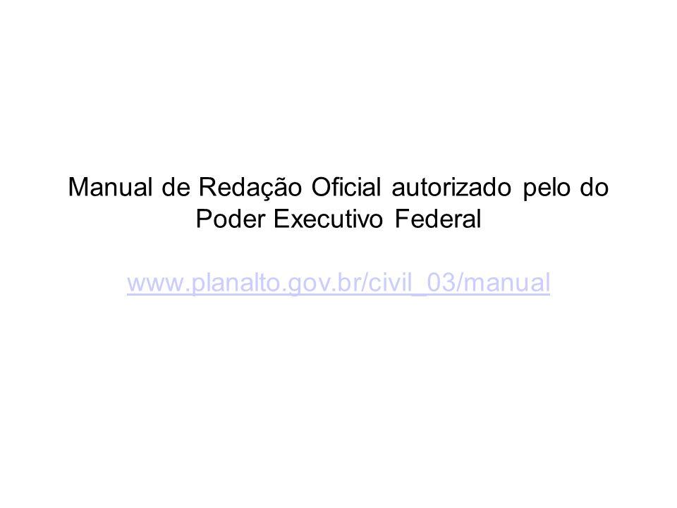 Tipos de Atos Administrativos Atos Normativos: Decreto; Regulamento; Regimento; Resolução; Deliberação; Portaria. Atos de Correspondência: Carta; Circ