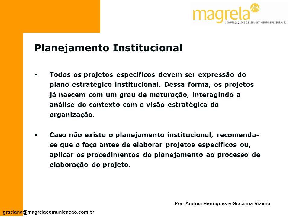 - Por: Andrea Henriques e Graciana Rizério graciana@magrelacomunicacao.com.br A organização deve definir e disseminar Sua Missão - Razão de existir.