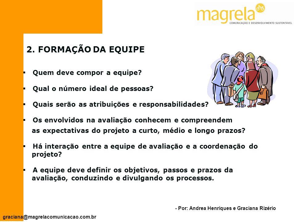 - Por: Andrea Henriques e Graciana Rizério graciana@magrelacomunicacao.com.br Como calcular os custos de uma avaliação.