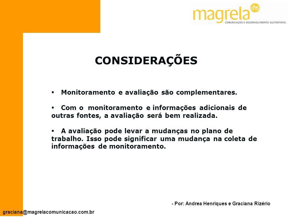 - Por: Andrea Henriques e Graciana Rizério graciana@magrelacomunicacao.com.br MonitoramentoAvaliação FreqüênciaRegular.Episódico.