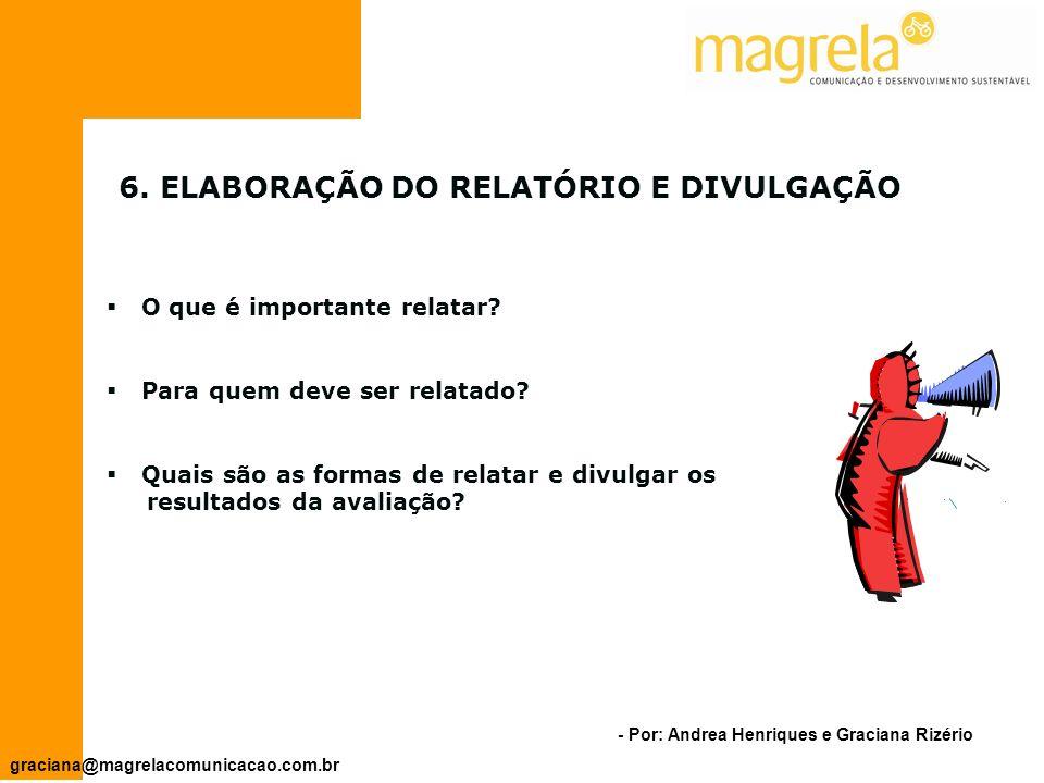 - Por: Andrea Henriques e Graciana Rizério graciana@magrelacomunicacao.com.br 5.2.