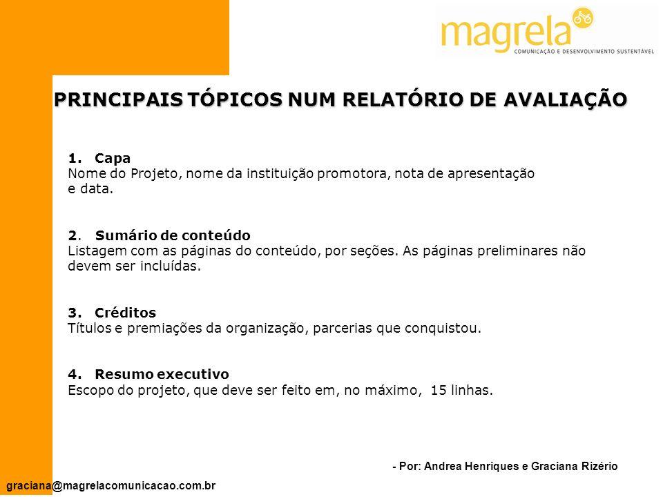 - Por: Andrea Henriques e Graciana Rizério graciana@magrelacomunicacao.com.br 6.