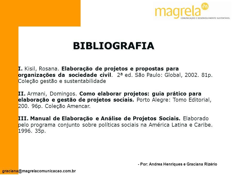 - Por: Andrea Henriques e Graciana Rizério graciana@magrelacomunicacao.com.br PRINCIPAIS TÓPICOS NUM RELATÓRIO DE AVALIAÇÃO 9.