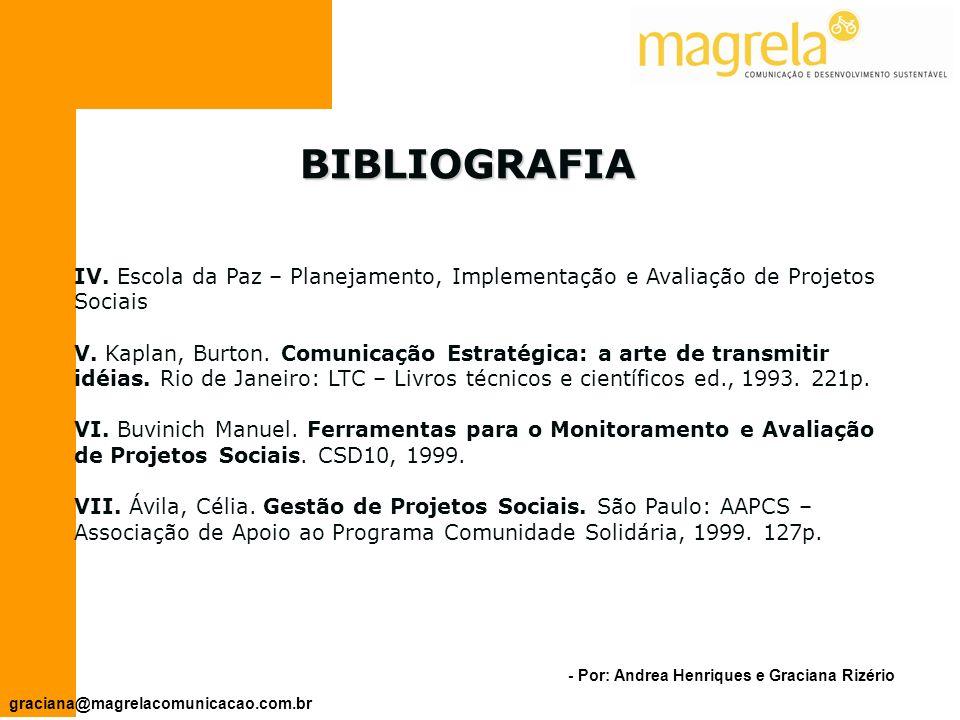 - Por: Andrea Henriques e Graciana Rizério graciana@magrelacomunicacao.com.br I.