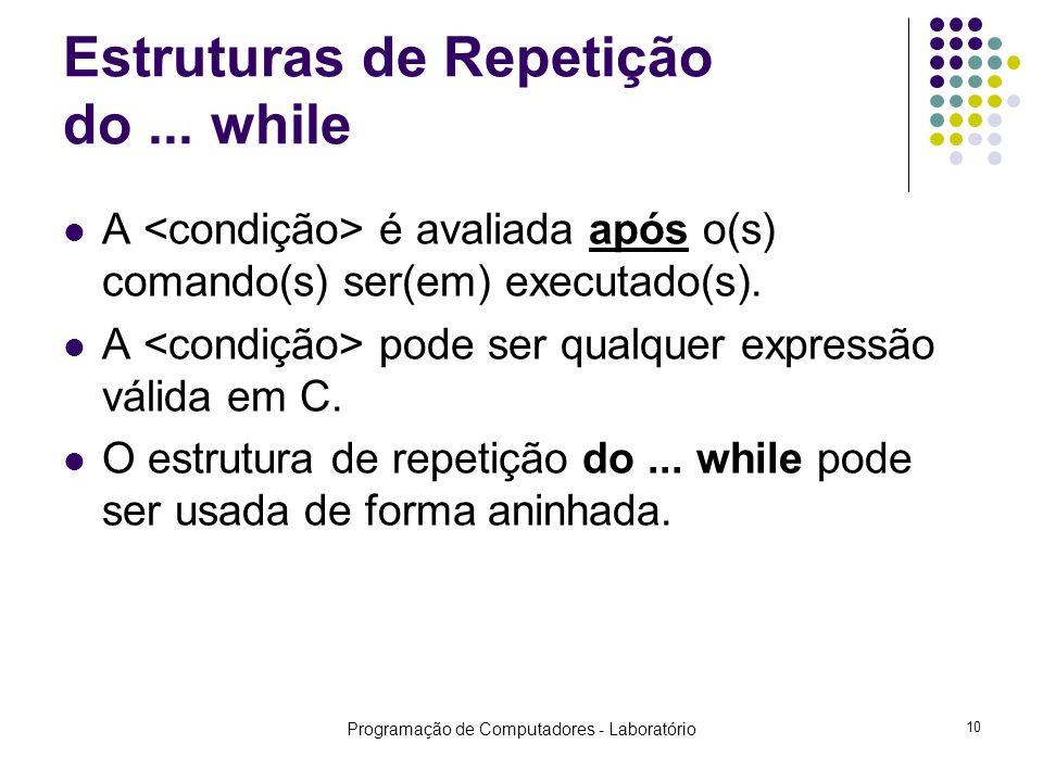 Programação de Computadores - Laboratório 10 Estruturas de Repetição do...