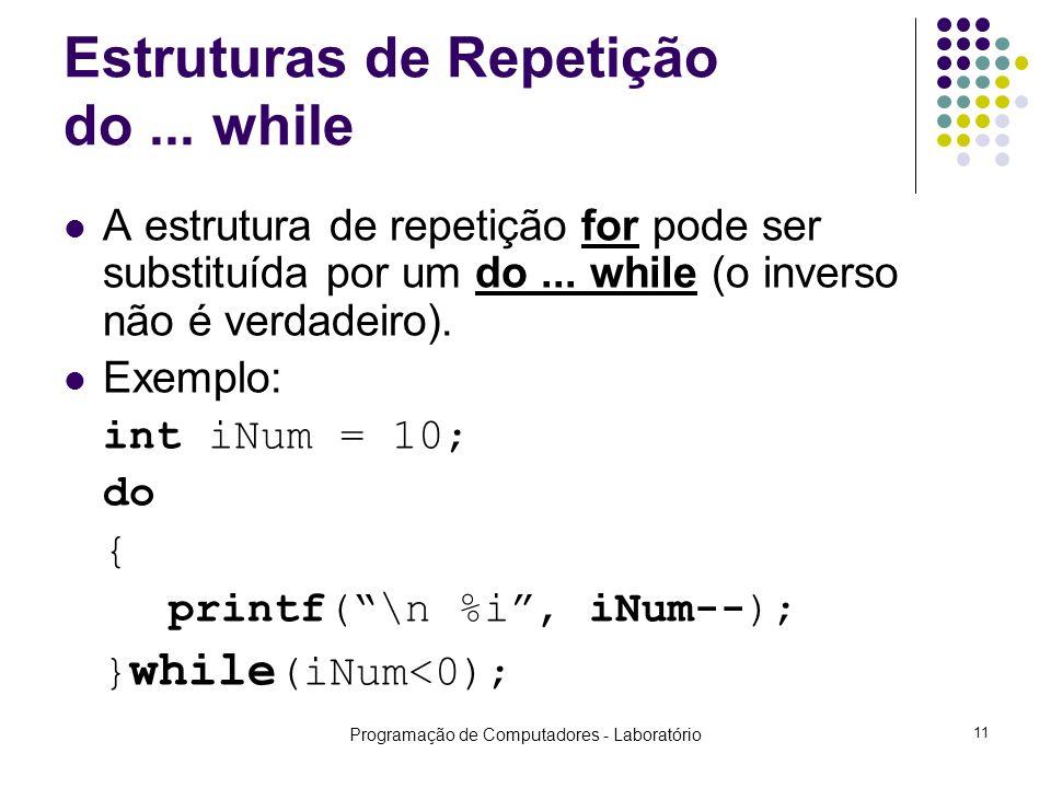 Programação de Computadores - Laboratório 11 Estruturas de Repetição do...
