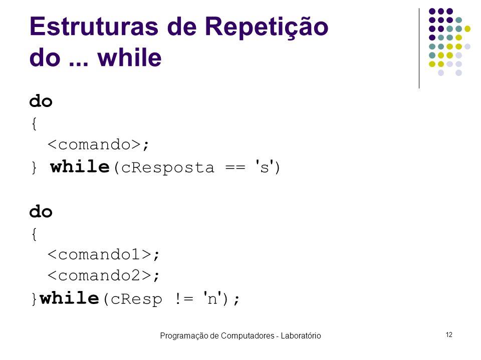 Programação de Computadores - Laboratório 12 Estruturas de Repetição do...