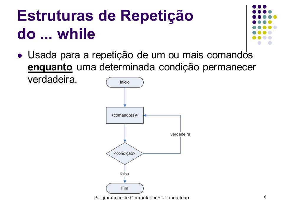 Programação de Computadores - Laboratório 8 Estruturas de Repetição do...
