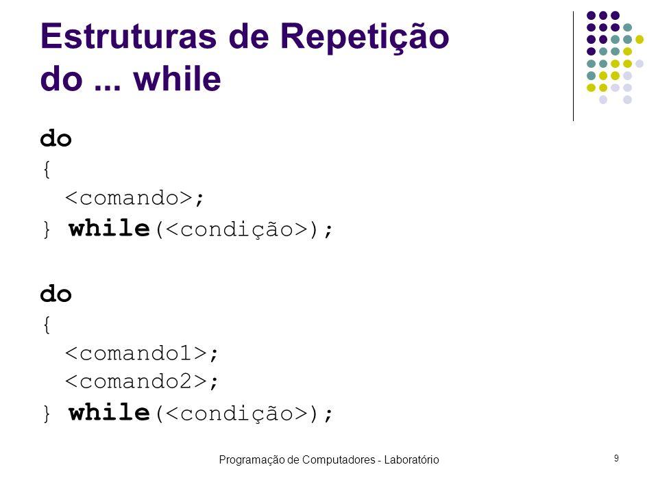 Programação de Computadores - Laboratório 9 Estruturas de Repetição do...