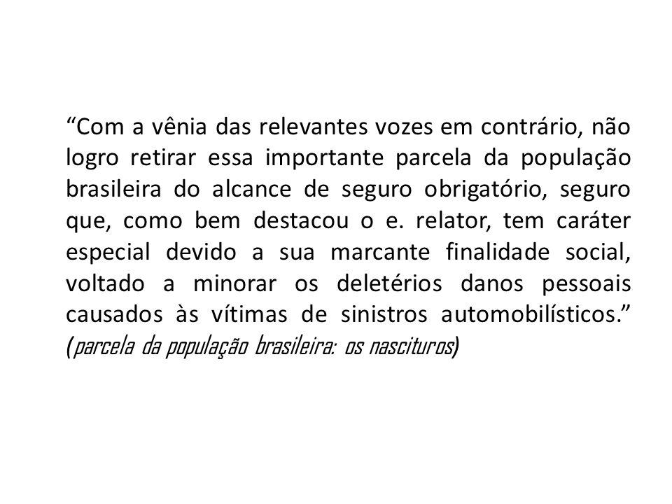 Com a vênia das relevantes vozes em contrário, não logro retirar essa importante parcela da população brasileira do alcance de seguro obrigatório, seg