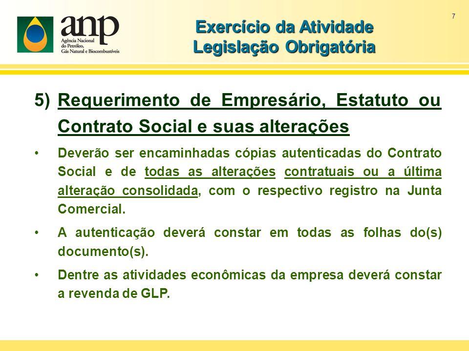 7 Exercício da Atividade Legislação Obrigatória 5)Requerimento de Empresário, Estatuto ou Contrato Social e suas alterações Deverão ser encaminhadas c