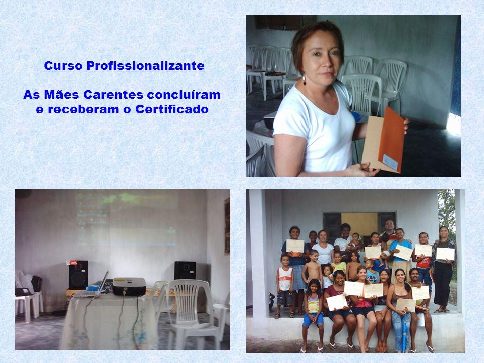 Curso Profissionalizante As Mães Carentes concluíram e receberam o Certificado