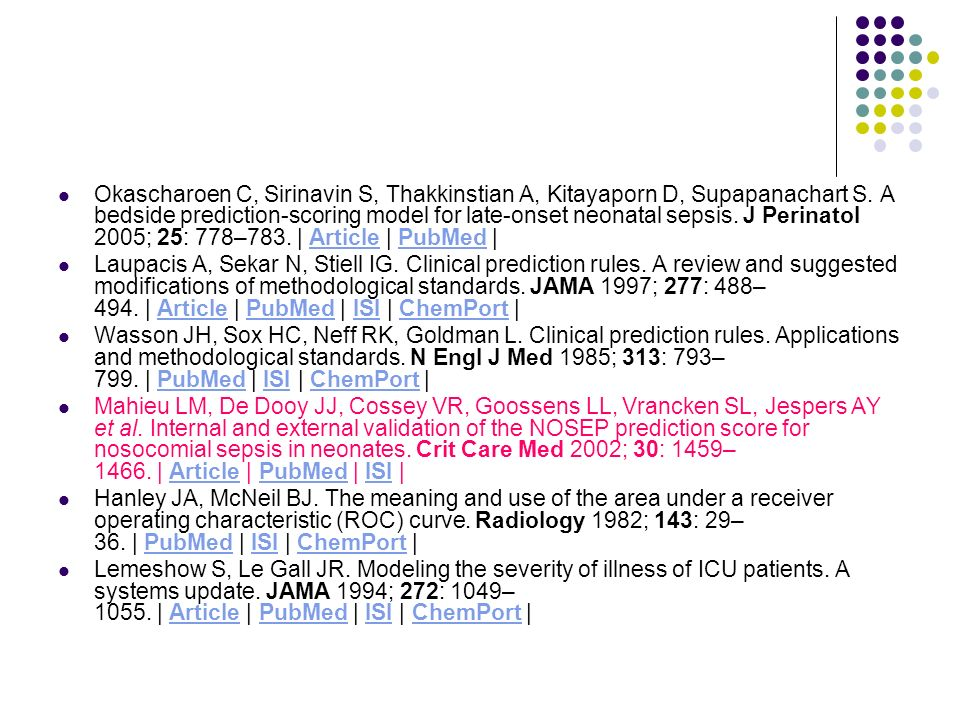 Okascharoen C, Sirinavin S, Thakkinstian A, Kitayaporn D, Supapanachart S. A bedside prediction-scoring model for late-onset neonatal sepsis. J Perina