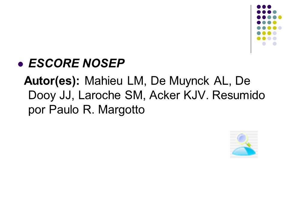 ESCORE NOSEP Autor(es): Mahieu LM, De Muynck AL, De Dooy JJ, Laroche SM, Acker KJV. Resumido por Paulo R. Margotto
