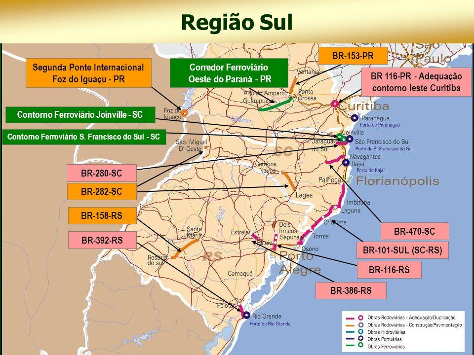 Segunda Ponte Internacional Foz do Iguaçu - PR BR-282-SC BR-158-RS BR-153-PR BR-280-SC BR-386-RS BR-392-RS BR-116-RS BR-101-SUL (SC-RS) BR 116-PR - Ad