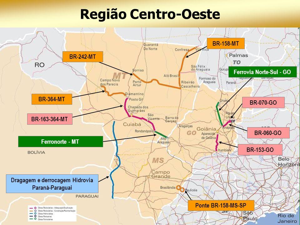 Dragagem e derrocagem Hidrovia Paraná-Paraguai Ferrovia Norte-Sul - GO Ferronorte - MT BR-070-GO BR-060-GO BR-153-GO BR-163-364-MT BR-158-MT Ponte BR-