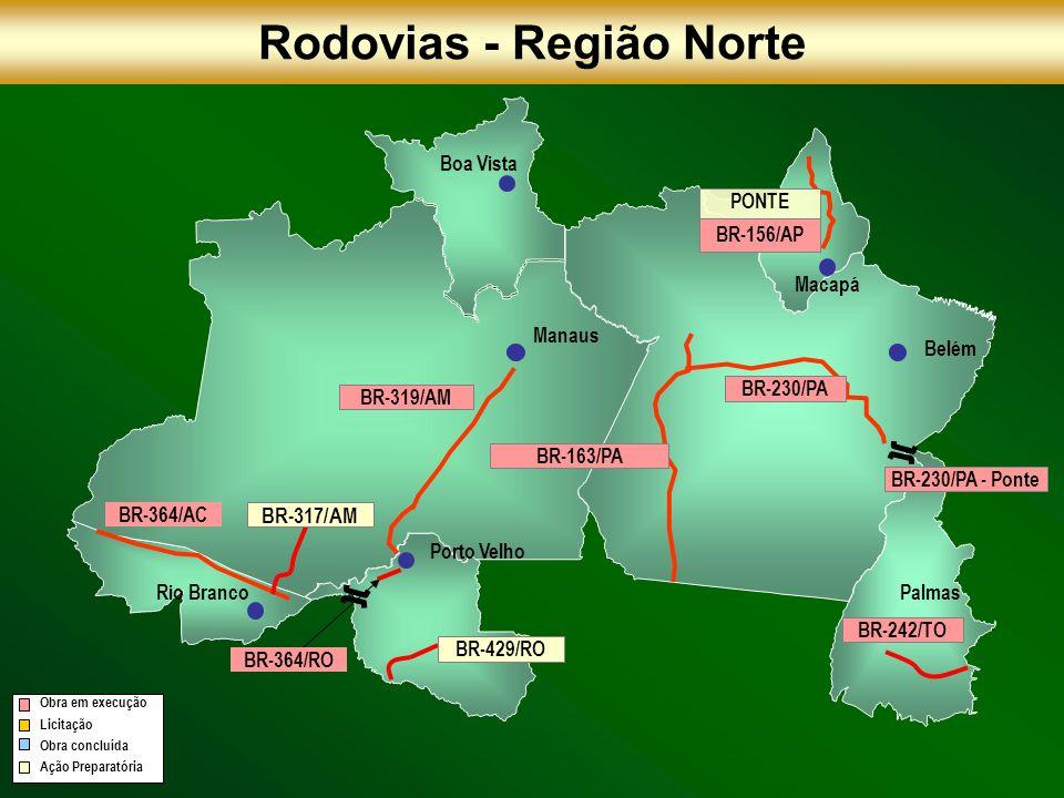 BR-163/PA BR-319/AM BR-364/AC PONTE BR-156/AP BR-230/PA Manaus Belém Porto Velho Rio Branco Macapá Boa Vista BR-429/RO BR-317/AM Rodovias - Região Nor