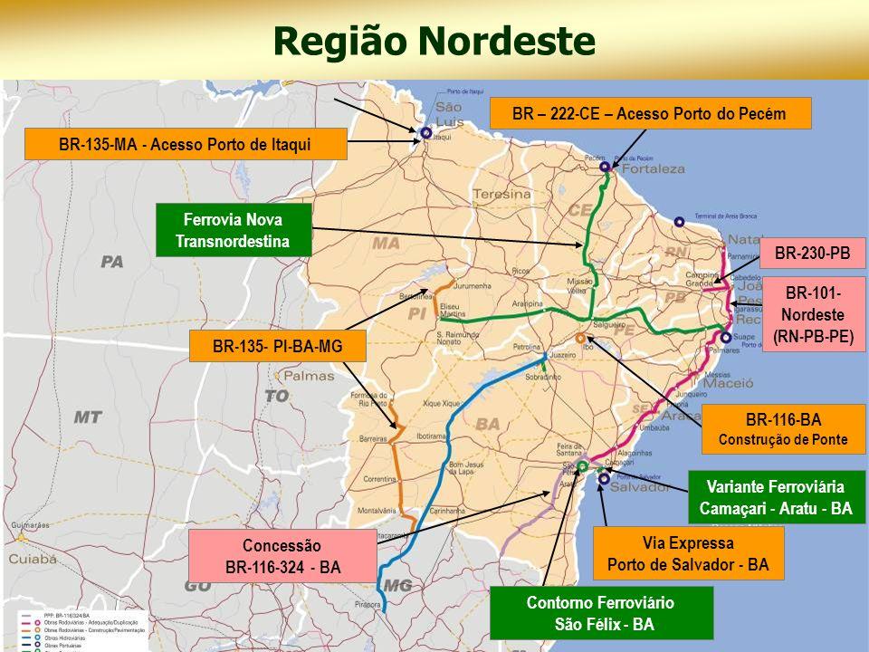Novos projetos em rodovias: Bahia BR-030 - Conclusão da construção da ponte sobre o rio São Francisco – Malhada – Carinhanha BR-418 – Construção Caravelas – Entronc.