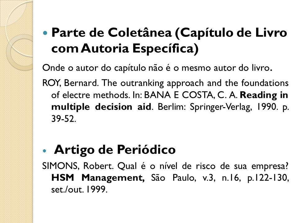 Parte de Coletânea (Capítulo de Livro com Autoria Específica) Onde o autor do capítulo não é o mesmo autor do livro. ROY, Bernard. The outranking appr