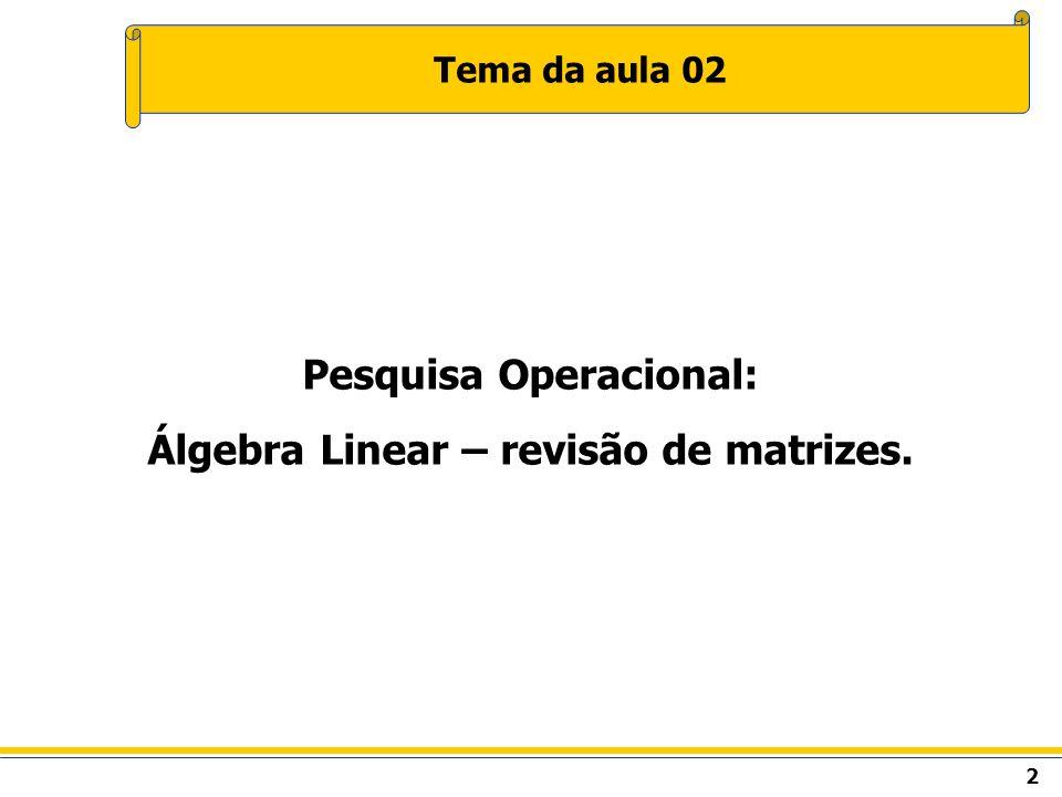 3 Matrizes - conceituação A tabela a seguir representa as notas de três alunos em uma etapa: QuímicaInglêsLiteraturaEspanhol A8798 B6676 C4859 Para saber a nota do aluno B em Literatura, basta procurar o número que fica na segunda linha e na terceira coluna da tabela.