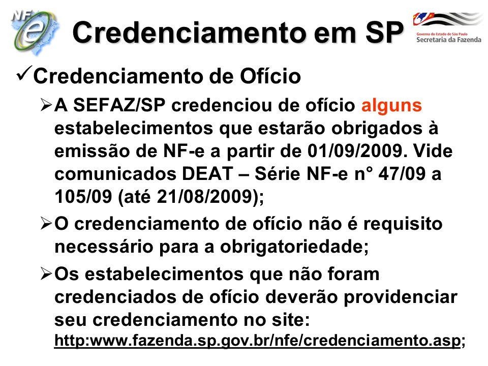 Credenciamento em SP Credenciamento de Ofício A SEFAZ/SP credenciou de ofício alguns estabelecimentos que estarão obrigados à emissão de NF-e a partir