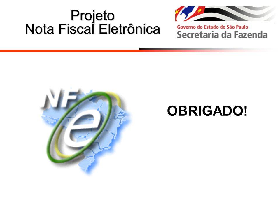 Projeto Nota Fiscal Eletrônica OBRIGADO!