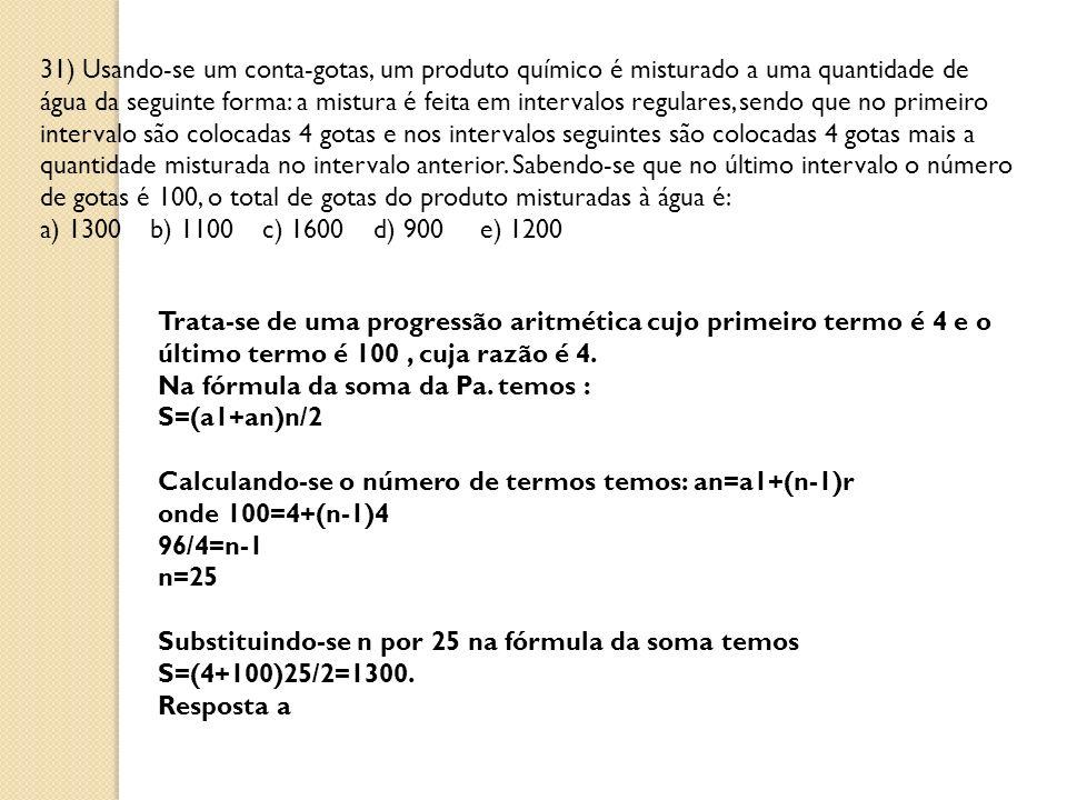 31) Usando-se um conta-gotas, um produto químico é misturado a uma quantidade de água da seguinte forma: a mistura é feita em intervalos regulares, se