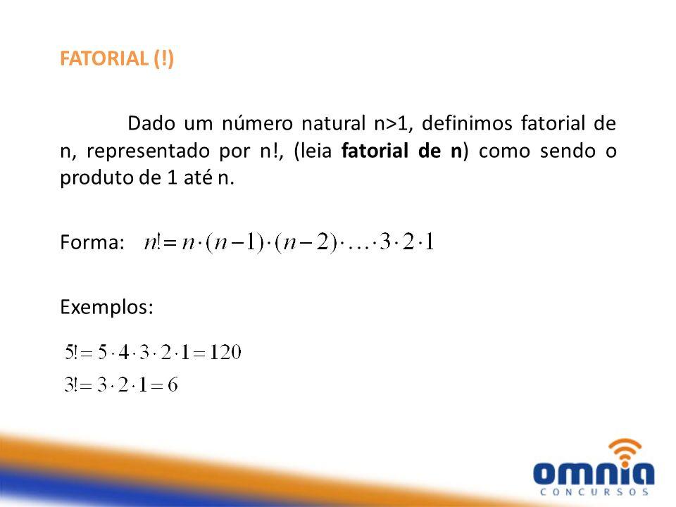 FATORIAL (!) Dado um número natural n>1, definimos fatorial de n, representado por n!, (leia fatorial de n) como sendo o produto de 1 até n. Forma: Ex