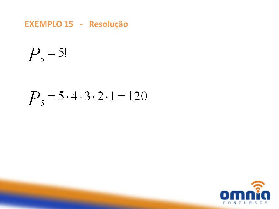 EXEMPLO 16 Quantos anagramas podem ser formados a partir da permutação das letras da palavra PROVA?