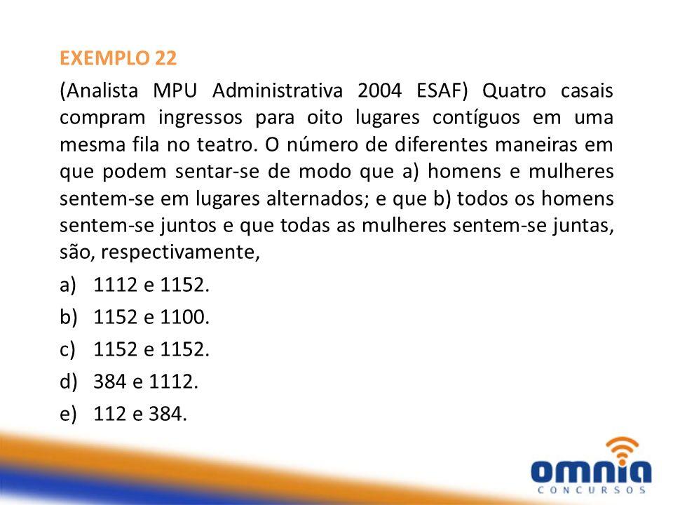 EXEMPLO 22 (Analista MPU Administrativa 2004 ESAF) Quatro casais compram ingressos para oito lugares contíguos em uma mesma fila no teatro. O número d
