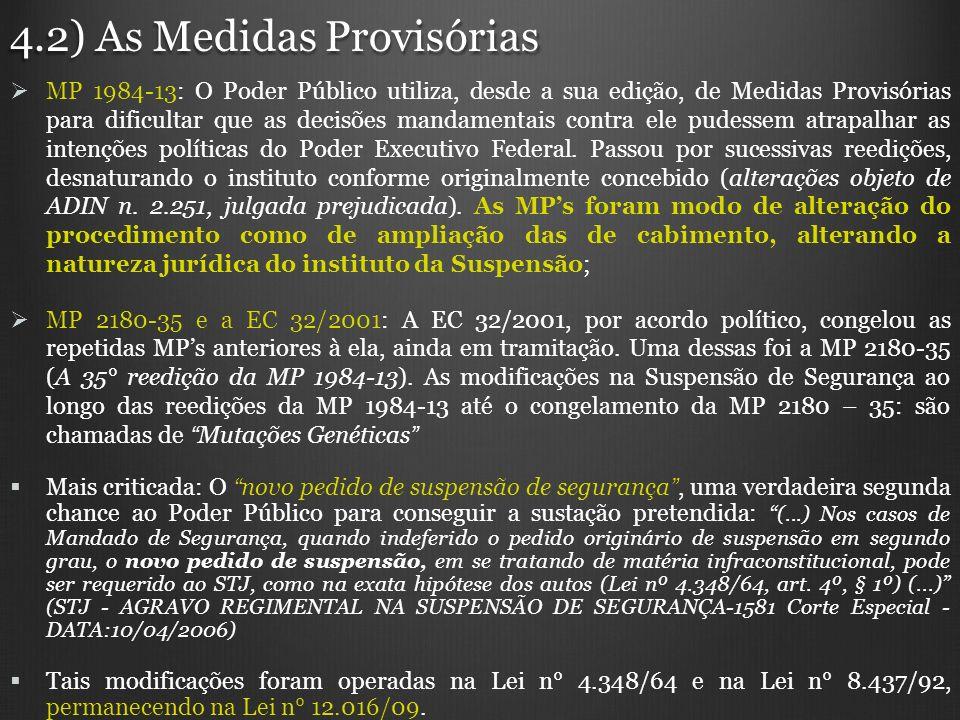 4.2) As Medidas Provisórias MP 1984-13: O Poder Público utiliza, desde a sua edição, de Medidas Provisórias para dificultar que as decisões mandamenta