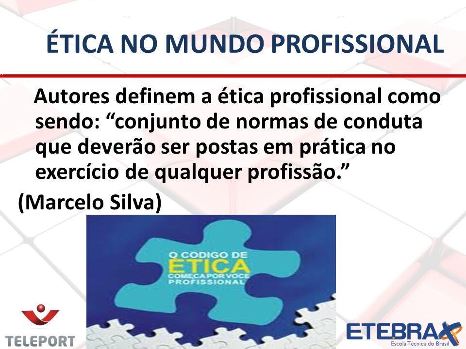 ÉTICA NO MUNDO PROFISSIONAL Autores definem a ética profissional como sendo: conjunto de normas de conduta que deverão ser postas em prática no exercí